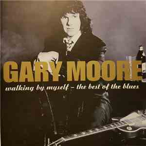 Gary Moore - Walking By Myself - The Best Of The Blues album