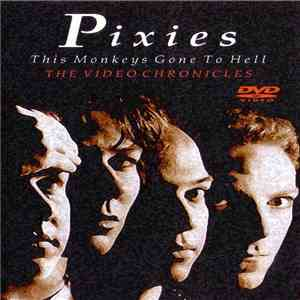 Pixies - This Monkeys Gone To Hell - The Video Chronicles album