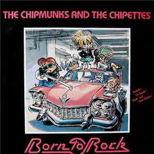 The Chipmunks And The Chipettes - Born To Rock album