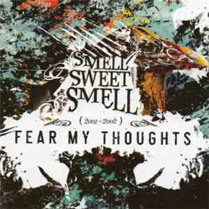 Fear My Thoughts - Smell Sweet Smell (2001-2002) album