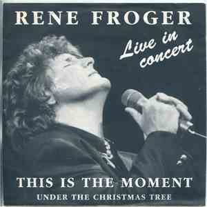 Rene Froger - This Is The Moment (Live In Concert) album