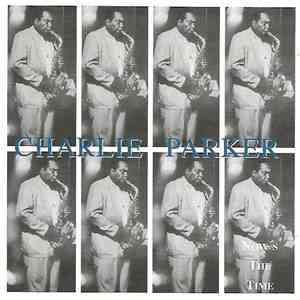 Charlie Parker - Now's The Time album