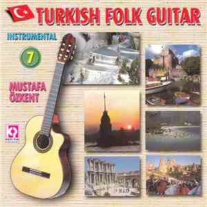 Mustafa Özkent - Turkish Folk Guitar 7 - Instrumental album