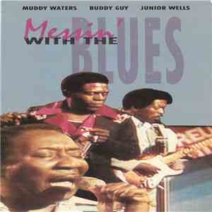 Muddy Waters With Buddy Guy & Junior Wells - Messin' With The Blues album