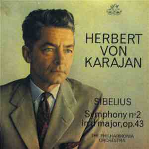 Sibelius, The Philharmonia Orchestra, Herbert von Karajan - Symphony No. 2 In D Major, Op.43 album