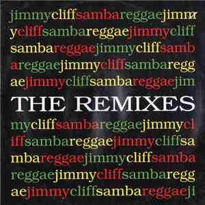 Jimmy Cliff - Samba Reggae (The Remixes) album