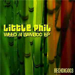Little Phil  - Weed N Bamboo EP album