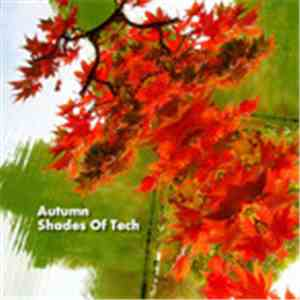 Various - Autumn Shades Of Tech album