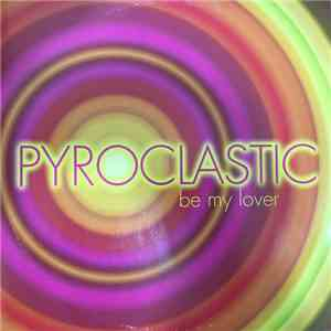 Pyroclastic - Be My Lover album