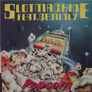 Slotmachine feat. Gemini 7  - Popcorn (Techno Mix) album