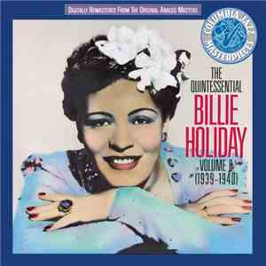Billie Holiday - The Quintessential Billie Holiday Volume 8 (1939-1940) album