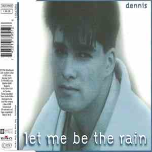 Dennis  - Let Me Be The Rain album