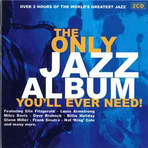 Various - The Only Jazz Album You'll Ever Need! album