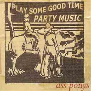 Ass Ponys - Play Some Good Time Party Music album