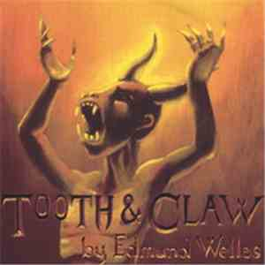 Edmund Welles - Tooth & Claw album
