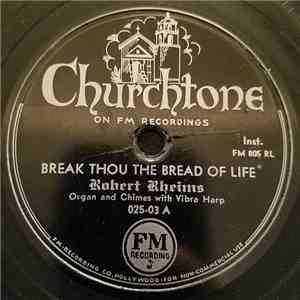 Robert Rheims - Break Thou The Bread Of Life / I Am Praying For You album