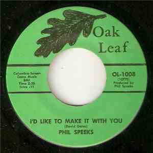 Phil Speeks - I'd Like To Make It With You / Sure Gonna Miss Her album
