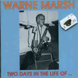 Warne Marsh - Two Days In The Life Of album