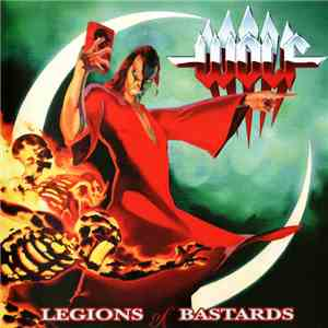 Wolf  - Legions Of Bastards album