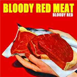 Bloody Red Meat - Bloody Red album
