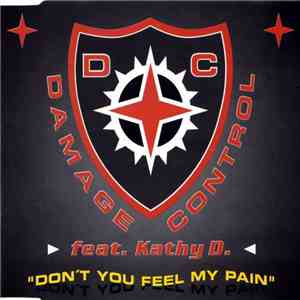 Damage Control Feat. Kathy D. - Don't You Feel My Pain album