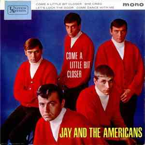 Jay And The Americans - Come A Little Bit Closer album