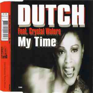 Dutch Featuring Crystal Waters - My Time album
