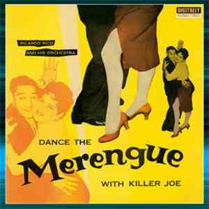 Ricardo Rico And His Orchestra - Dance The Merengue With Killer Joe album