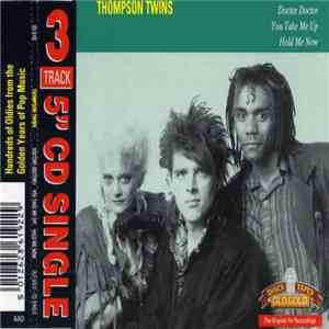Thompson Twins - Doctor! Doctor! / You Take Me Up / Hold Me Now album